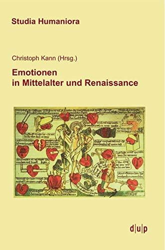 Emotionen in Mittelalter und Renaissance (Studia Humaniora, Band 44)