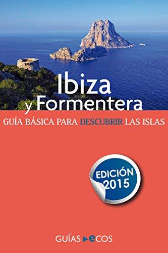 Ibiza y Formentera: Edición 2015 por Autores varios