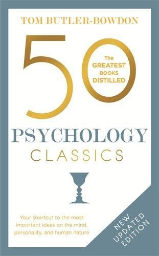 50-psychology-classics-your-shortcut-to-the-most-important-ideas-on-the-mind-personality-and-human-n