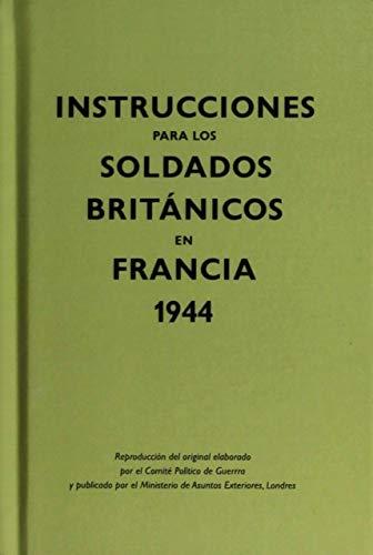 Instrucciones Para Los Soldados Británicos En Francia. 1944 (Kailas No Ficción)
