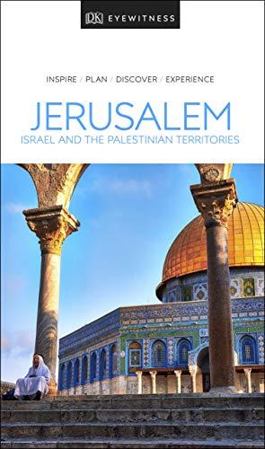 DK Eyewitness Travel Guide Jerusalem, Israel and the Palestinian Territories (English Edition)