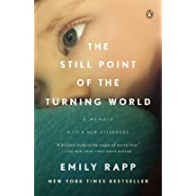 The Still Point of the Turning World by Emily Rapp (2014-02-25)