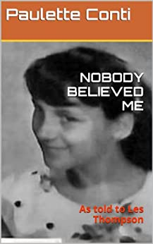 NOBODY BELIEVED ME by [Conti, Paulette, Thompson, Les]