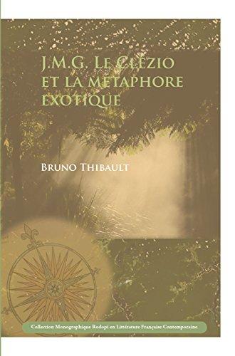 J.M.G. Le Cle Zio Et La Me Taphore Exotique. (Collection Monographique Rodopi en Litterature Francaise Contemporaine)