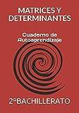 MATRICES Y DETERMINANTES: Cuaderno Resuelto