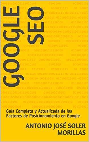GOOGLE SEO: Guía Completa y Actualizada de los Factores de ...