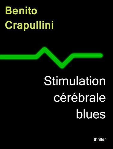 Stimulation cérébrale blues par Benito Crapullini