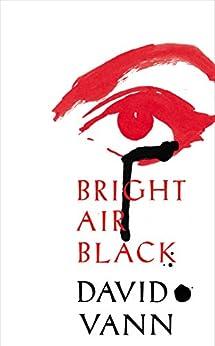 Bright Air Black by [Vann, David]