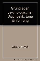 Grundlagen psychologischer Diagnostik. Eine Einführung