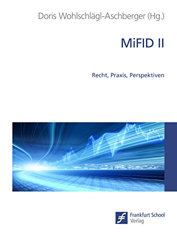 MiFID II: Recht, Praxis, Perspektiven