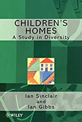Children's Homes: A Study in Diversity (Living Away From Home - Studies in Residential Care)