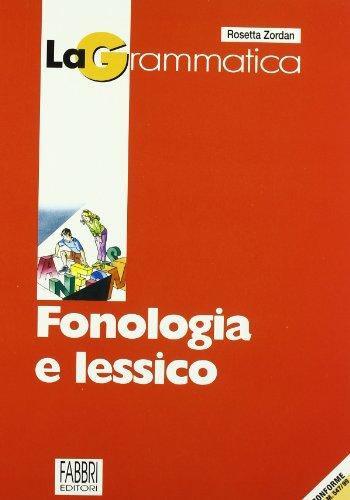 Grammatica. Fonologia-Morfologia-Sintassi. Per la Scuola media