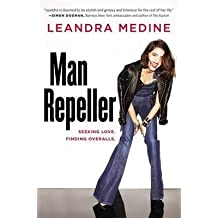 [{ Man Repeller: Seeking Love. Finding Overalls. (New) By Medine, Leandra ( Author ) Sep - 10- 2013 ( Hardcover ) } ]