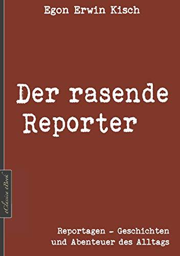 Egon Erwin Kisch: Der rasende Reporter (Neuerscheinung 2019)