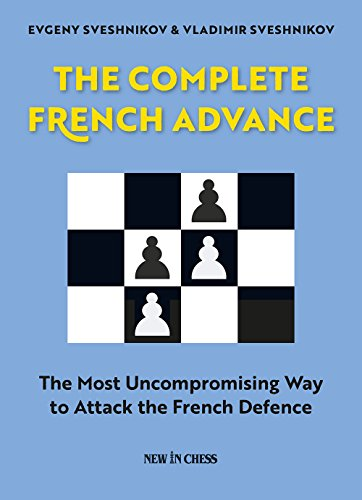 the-complete-french-advance-the-most-uncompromising-way-to-attack-the-french-defence