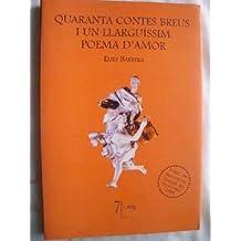 Quaranta Contes Breus I Un Llarguissim Poema D'amor