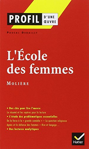 Profil d'une oeuvre: L'ecole des femmes por Moliere
