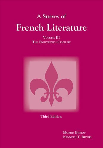 A Survey of French Literature, Vol. 3: The 18th Century (French Edition) by Kenneth T. Rivers (2005-05-01)