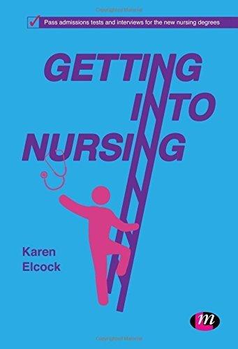 Getting into Nursing (Transforming Nursing Practice Series) by Karen Elcock (2012-07-06)