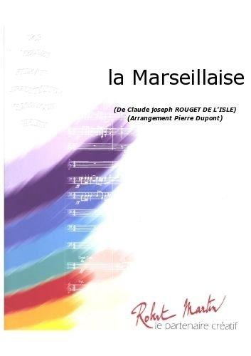 PARTITIONS CLASSIQUE ROBERT MARTIN ROUGET DE LISLE C J    DUPONT P    LA MARSEILLAISE ENSEMBLE VENTS