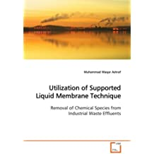 Utilization of Supported Liquid Membrane Technique: Removal of Chemical Species from Industrial Waste Effluents