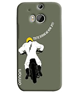 Omnam Bikeride Saying You Are Boring Me Now Printed Designer Back Cover Case For HTC One M8
