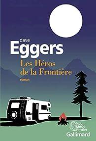 Les héros de la Frontière par Dave Eggers
