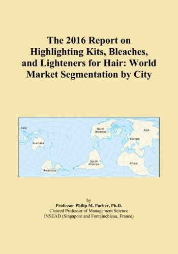 The 2016 Report on Highlighting Kits, Bleaches, and Lighteners for Hair: World Market Segmentation by City - Hair Lightener Kit
