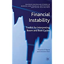 Financial Instability: Toolkit for Interpreting Boom and Bust Cycles (Palgrave Macmillan Studies in Banking and Financial Institutions)