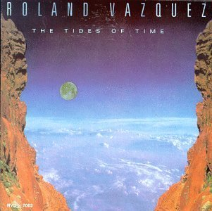 Tides of Time by Roland Vazquez (1999-12-25)