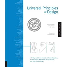 Universal Principles of Design, Revised and Updated: 125 Ways to Enhance Usability, Influence Perception, Increase Appeal, Make Better Design Decisions, and Teach through Design by Lidwell, William, Holden, Kritina, Butler, Jill (2010) Paperback