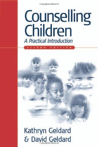 Counselling Children: A Practical Introduction by Kathryn Geldard (2002-10-24)