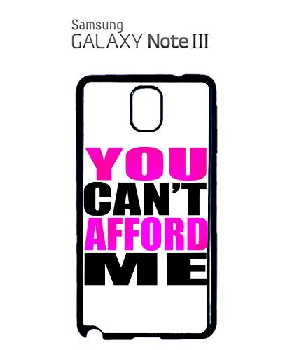 You Can't Afford Me Cannot Cool Tumblr Funny Mobile Phone Case Samsung Note 2 White Blanc