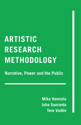Artistic Research Methodology: Narrative, Power and the Public (Critical Qualitative Research)