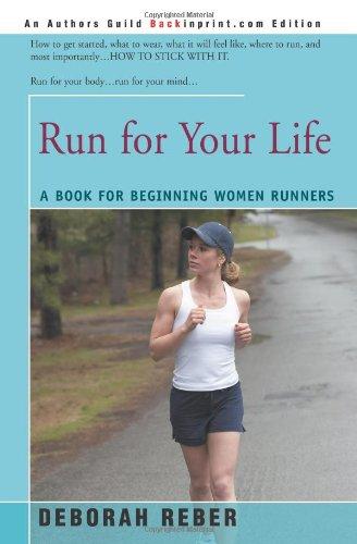 Run for Your Life: A Book for Beginning Women Runners por Deborah L. Reber