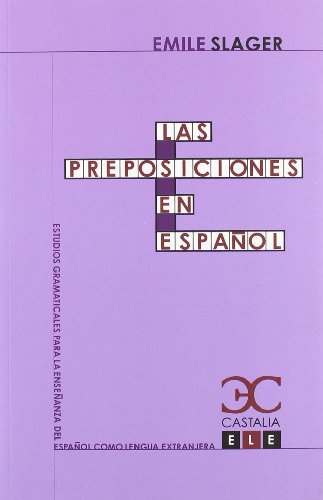 Las preposiciones en español (Estudios Gramaticales para la enseñanza del español como lengua extranjera. ELE.)