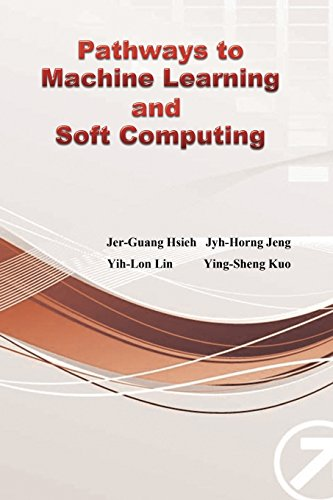 Pathways to Machine Learning and Soft Computing