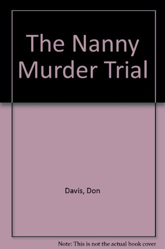 The Nanny Murder Trial by Don Davis (1994-02-24)