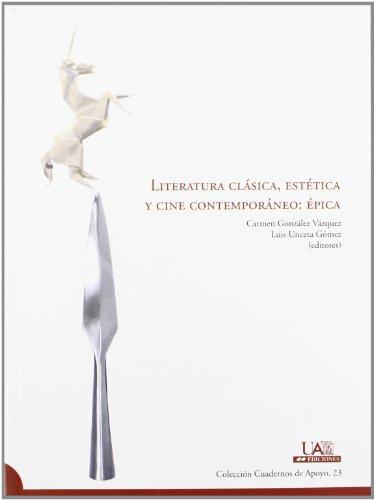 Literatura clásica, estética y cine contemporáneo: épica (Cuadernos de Apoyo) por VARIOS AUTORES