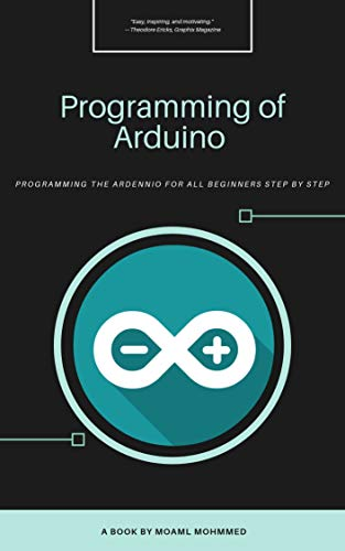 Programming of Arduino : Programming of Arduino projects | For beginners (English Edition)