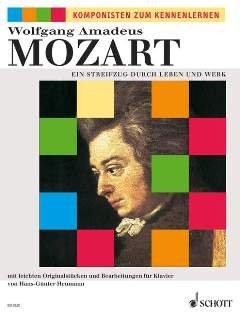 EIN STREIFZUG DURCH LEBEN + WERK - arrangiert für Klavier [Noten / Sheetmusic] Komponist: MOZART WOLFGANG AMADEUS aus der Reihe: KOMPONISTEN ZUM KENNENLERNEN