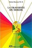 La traversée du miroir - Livre du psycho tarot