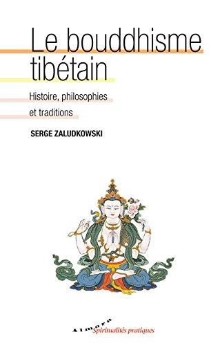 Le bouddhisme tibétain - Origines, histoire, philosophies et écoles par Serge Zaludkowski