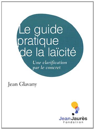 Le Guide Pratique De La Laïcité : Une Clarification Par Le Concret