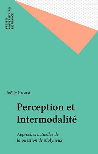 En ligne téléchargement gratuit Perception et Intermodalité: Approches actuelles de la question de Molyneux pdf, epub ebook
