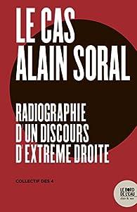 Le cas Alain Soral par  Collectif des 4