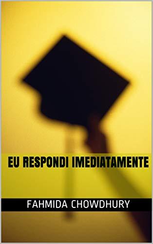Eu respondi imediatamente (Portuguese Edition)