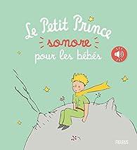 Le Petit Prince sonore pour les bébés par  Éditions Fleurus