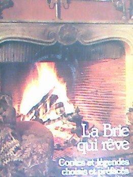 La Brie qui rêve, contes et légendes choisis et préfacés par Christian de Bartilat
