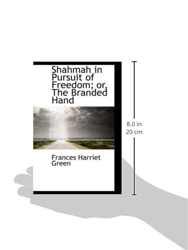 Shahmah in Pursuit of Freedom; or, The Branded Hand